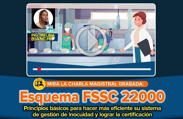 Esquema FSSC 22000: Principios Básicos para hacer más eficiente su sistema de gestión de inocuidad y lograr la certificación